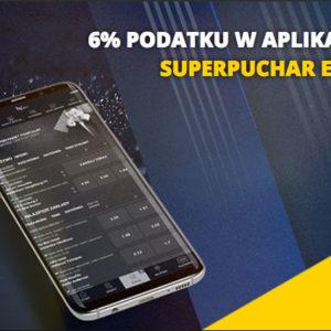 6% podatku w aplikacji na SuperPuchar Europy z LV BET