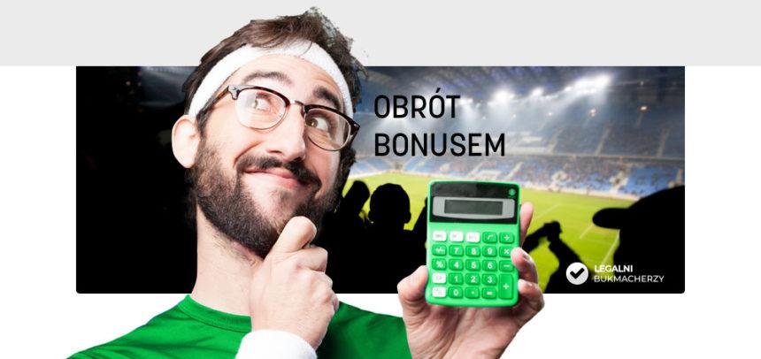 Jak obrócić bonus bukmacherski?