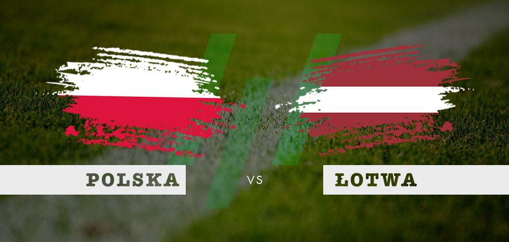Polska - Łotwa - kursy bukmacherskie na mecz