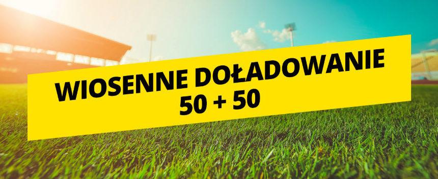 Wiosenne doładowanie 50 + 50 w Fortunie
