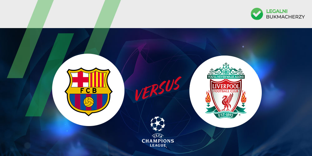 Barcelona - Liverpool - kursy na LM 2019