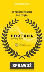 Bukmacher miesiąca kwiecień 2019 - Fortuna