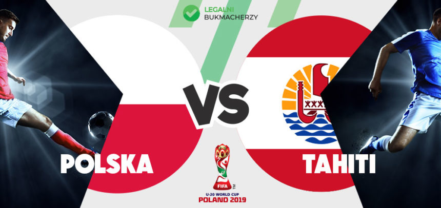 Polska U20 – Tahiti U20: Kursy bukmacherskie