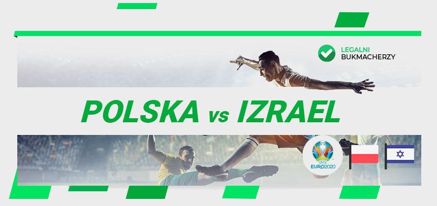 Polska - Izrael - mecz eliminacyjny do Euro 2020
