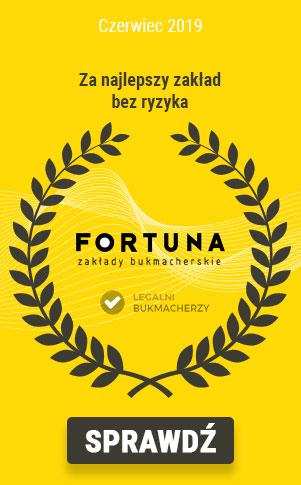 Bukmacher miesiąca Fortuna - Czerwiec 2019