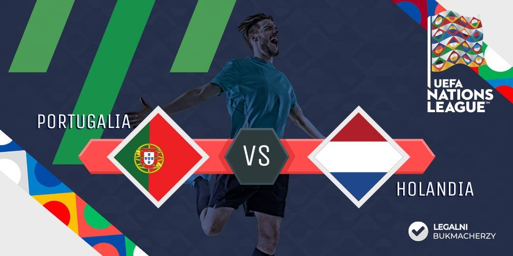 Portugalia - Holandia - kursy na finał LN