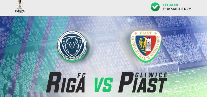 Riga FC – Piast Gliwice: Kursy bukmacherskie