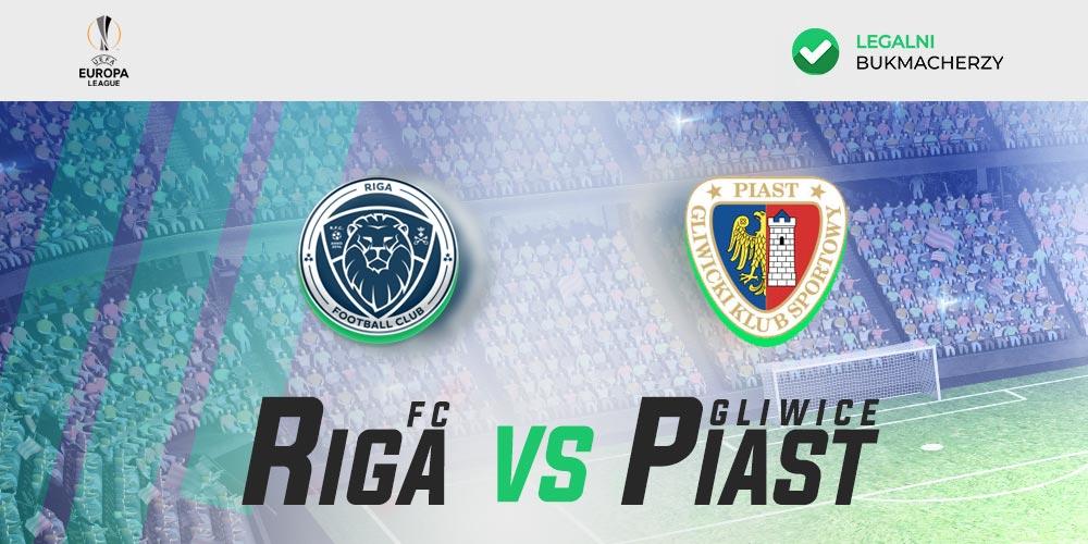 Riga - Piast - kursy bukmacherskie na mecz