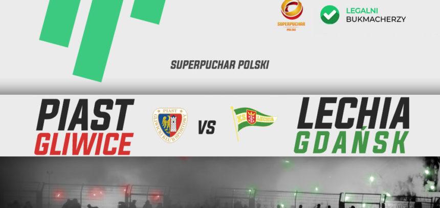 Superpuchar Polski: Piast Gliwice – Lechia Gdańsk
