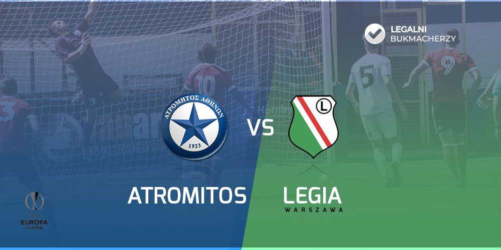 Atromitos - Legia - kursy bukmacherskie