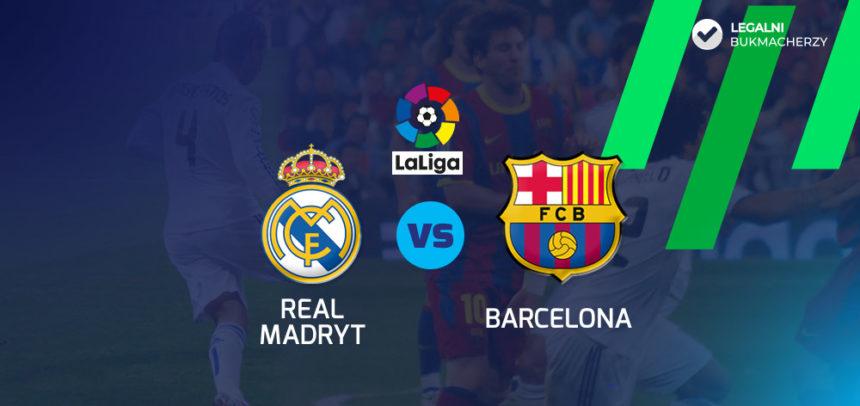Real Madryt – FC Barcelona: kursy bukmacherskie