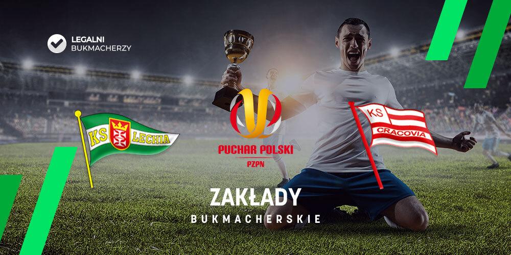 Cracovia – Lechia kursy bukmacherskie. Finał Pucharu Polski