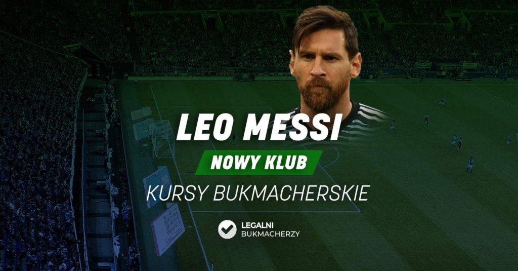 Gdzie zagra Leo Messi – Kursy bukmacherskie