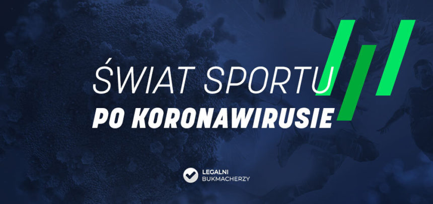 Świat sportu po koronawirusie