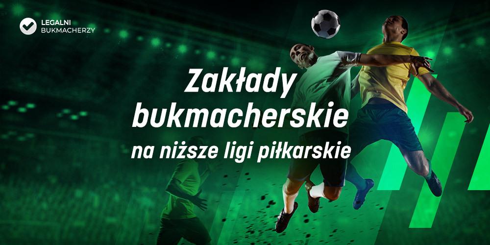 Niższe ligi piłkarskie – zakłady u bukmacherów