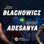 Jan Błachowicz – Israel Adesanya kursy bukmacherskie
