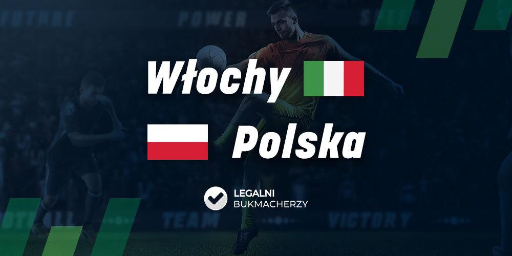 Włochy – Polska: Kursy bukmacherskie
