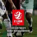 2. liga polska w piłce nożnej 2020/2021 – kursy bukmacherskie