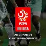 3. liga polska w piłce nożnej 2020/2021 – kursy bukmacherskie