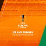 1/8 finału Ligi Europy – kursy bukmacherskie