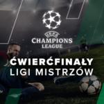 Ćwierćfinały Ligi Mistrzów – kursy bukmacherskie