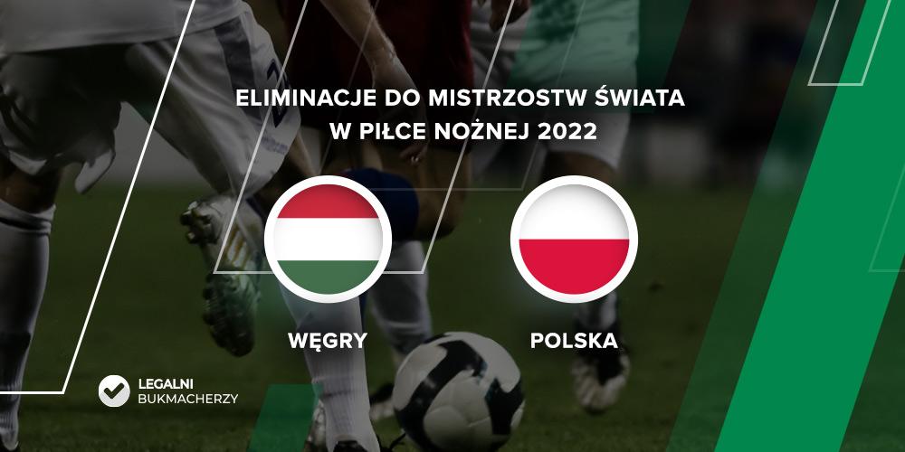 Węgry – Polska – kursy bukmacherskie