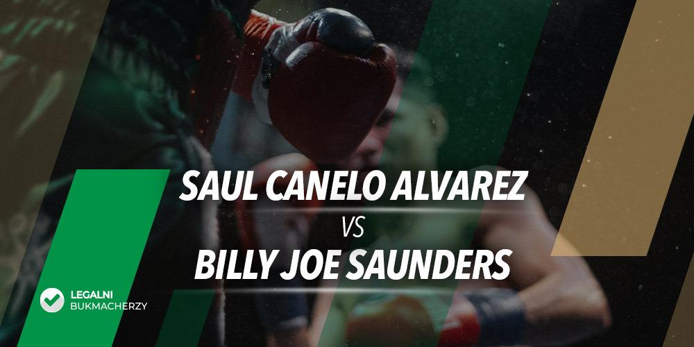 Saul Alvarez – Billy Joe Saunders – kursy bukmacherskie