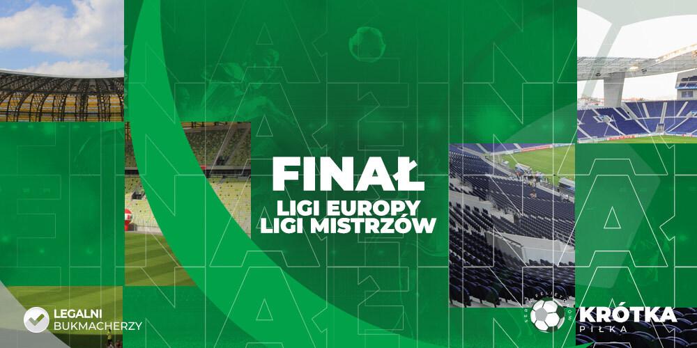 Finał Ligi Mistrzów i Ligi Europy