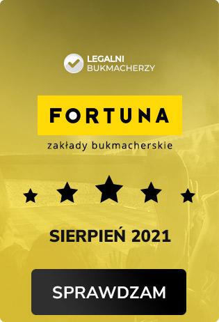 Bukmacher sierpnia 2021 - Fortuna