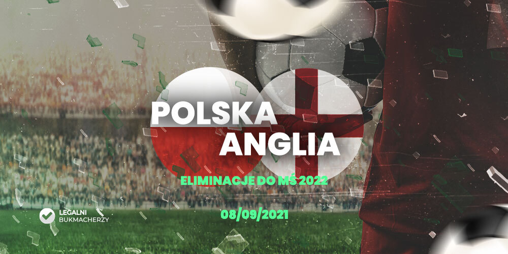 Polska – Anglia – kursy bukmacherskie
