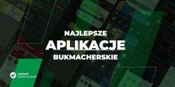 Najlepsze Aplikacje Bukmacherskie – Ranking, Bonusy, Opinie